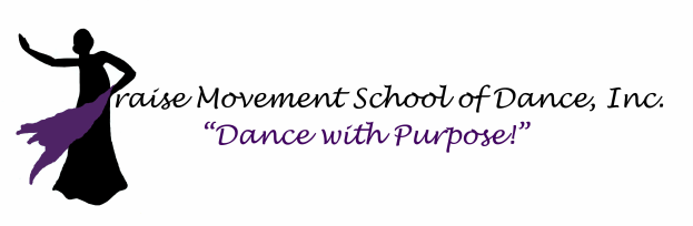 PRAISE MOVEMENT SCHOOL OF DANCE, INC.